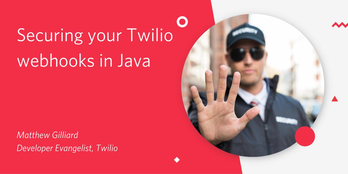 Securing your Twilio webhooks in Java - Twilio