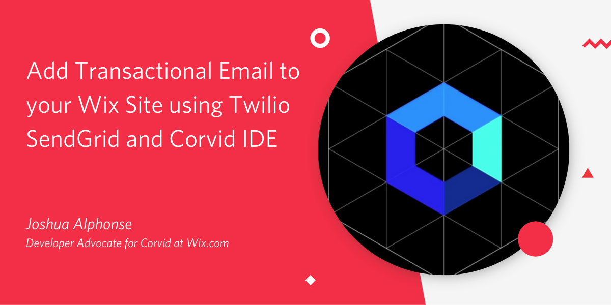Add Transactional Email to your Wix Site using Twilio SendGrid and Corvid IDE - Twilio