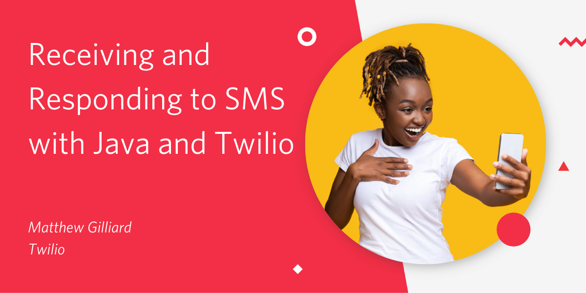 Receiving and Responding to SMS with Java and Twilio - Twilio