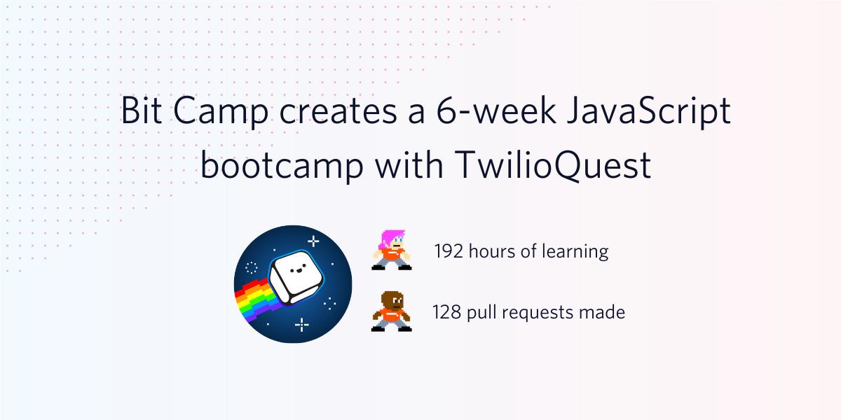 Bit Camp creates a 6-week JavaScript bootcamp with TwilioQuest - Twilio