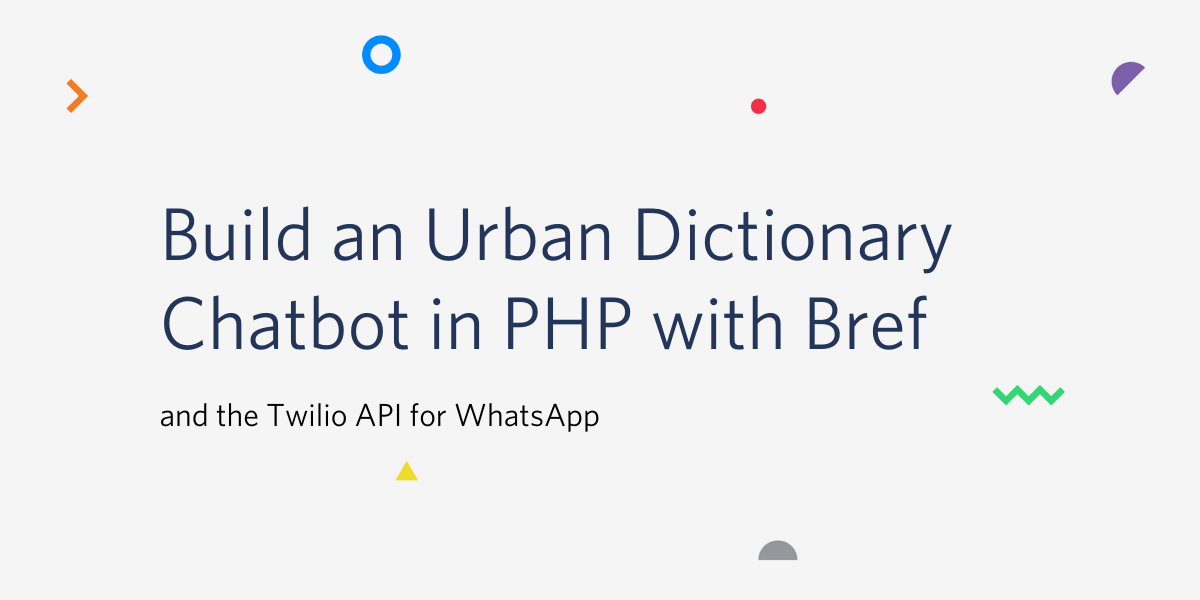 Build an Urban Dictionary Chatbot in PHP with Bref and the Twilio API for WhatsApp - Twilio