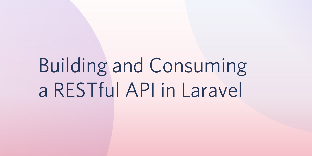 Building and Consuming a RESTful API in Laravel PHP - Twilio