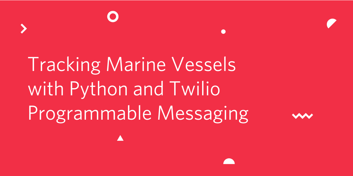 Using Python and Twilio Messaging to find out if the Suez Canal is still blocked - Twilio