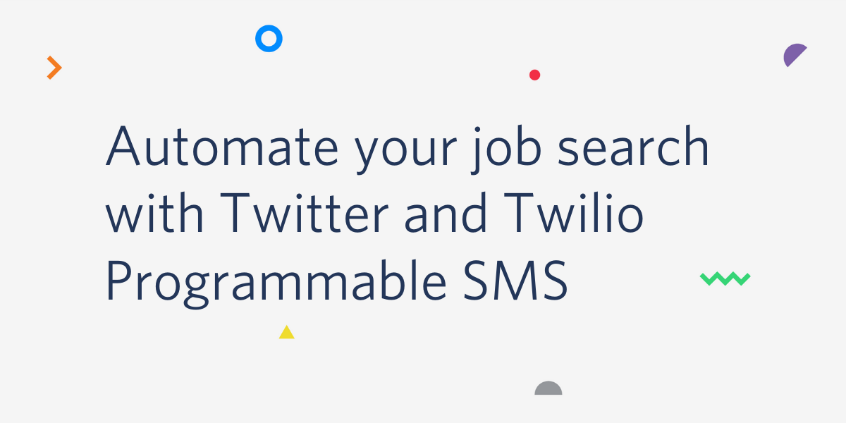 Automate Your Job Search with Twitter and Twilio Programmable SMS - Twilio