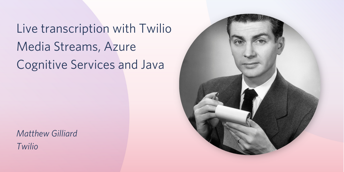 Live transcription with Twilio Media Streams, Azure Cognitive Services and Java