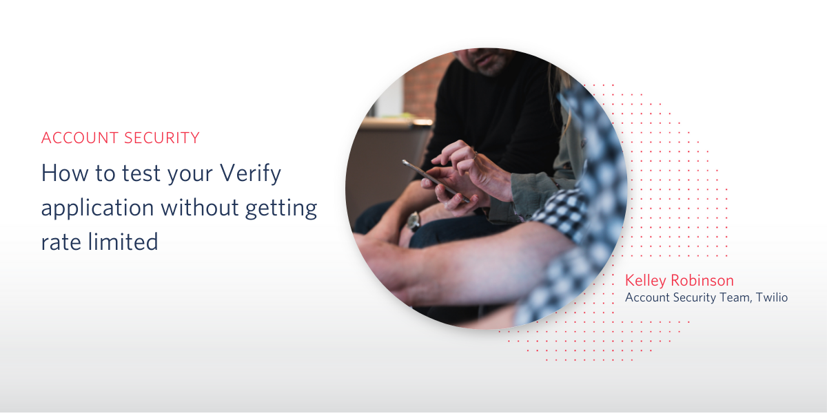 How to test Twilio Verify without getting rate limited - Twilio