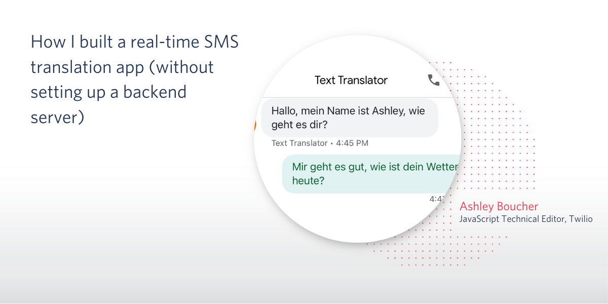 How I Built a Real-Time SMS Translation App (without Setting Up a Backend Server) - Twilio