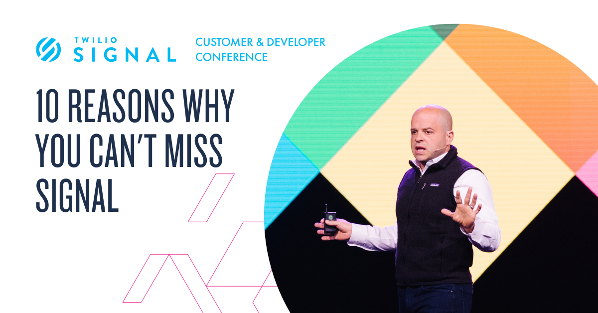 10 reasons why you can't miss #SIGNALConf - Twilio