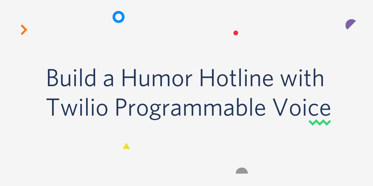 Build a Humor Hotline with Node.js, Express, and Twilio Programmable Voice - Twilio