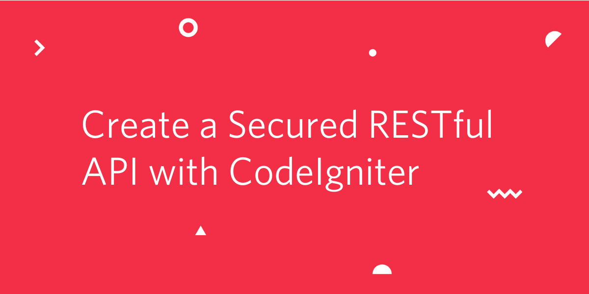 Create a Secured RESTful API with CodeIgniter and JSON Web Tokens - Twilio