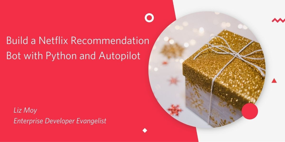 Build a Netflix Recommendation Bot with Python and Twilio Autopilot for #GiftofCode - Twilio