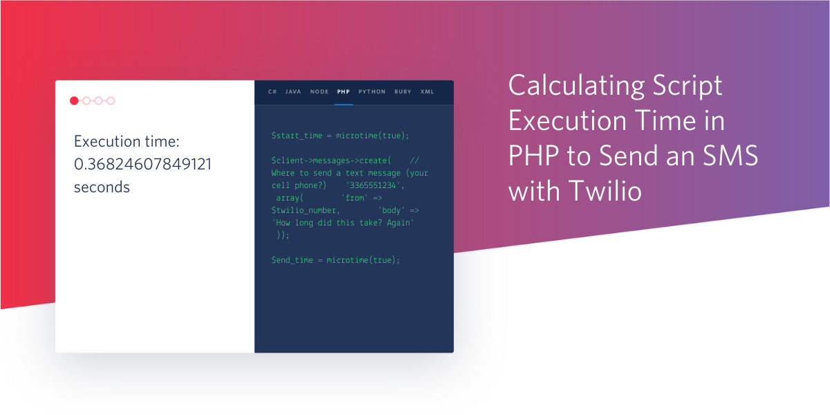 Calculating Script Execution Time in PHP to Send an SMS with Twilio - Twilio