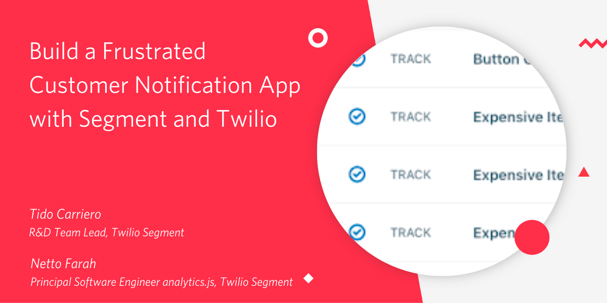 Build a Frustrated Customer Notification App with Segment and Twilio - Twilio