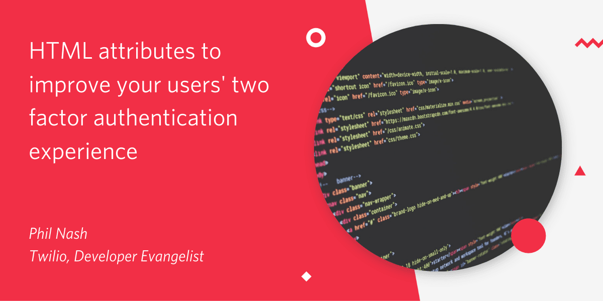 HTML attributes to improve your users' two factor authentication experience - Twilio