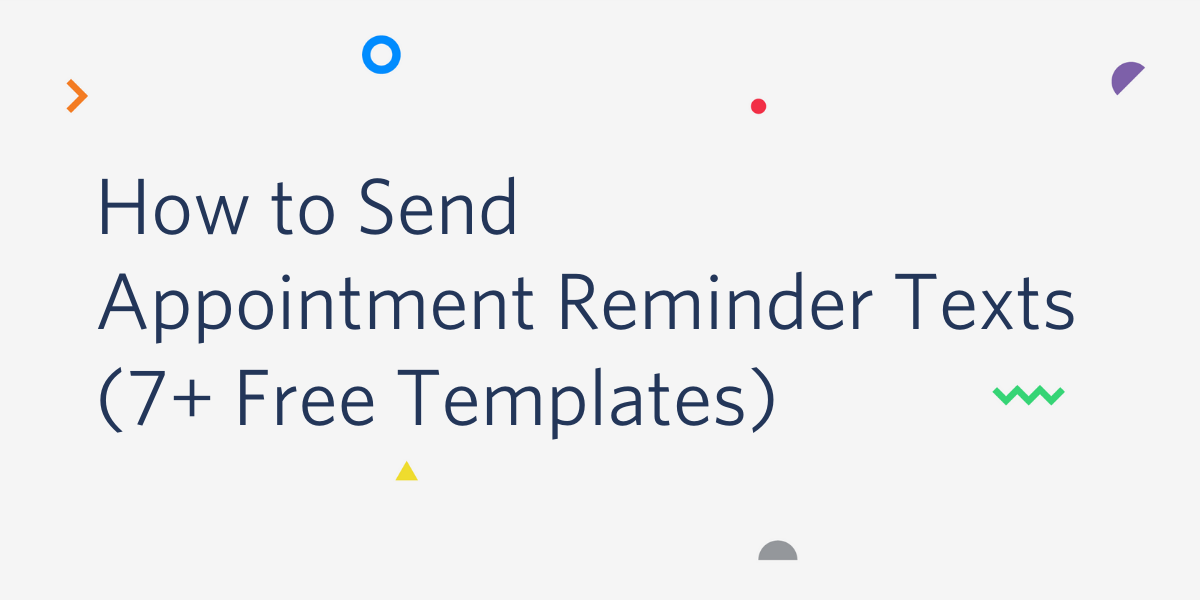 How to Send Appointment Reminder Texts (7+ Free Templates) - Twilio