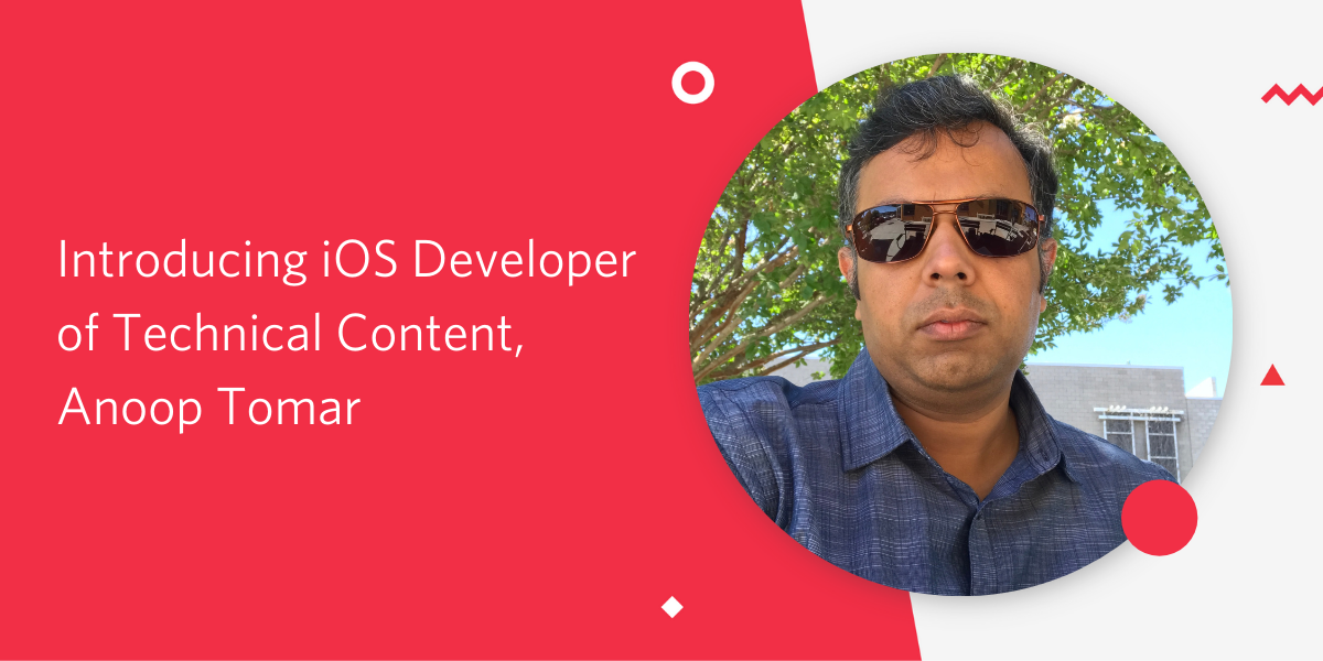 Introducing iOS Developer of Technical Content, Anoop Tomar