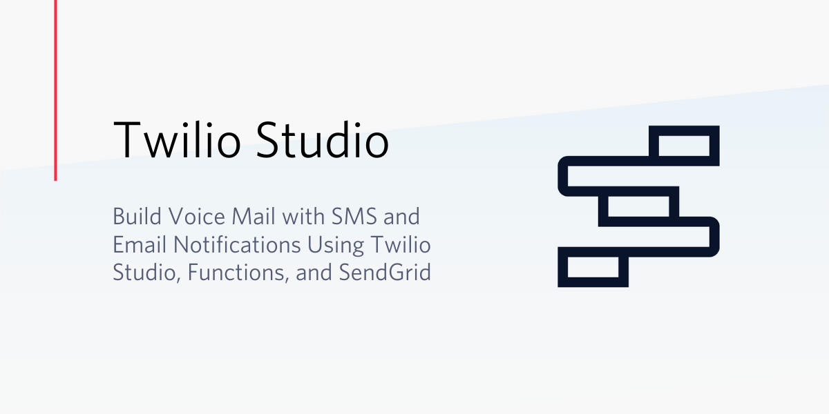Build Serverless Voice Mail with SMS and Email Forwarding - Twilio