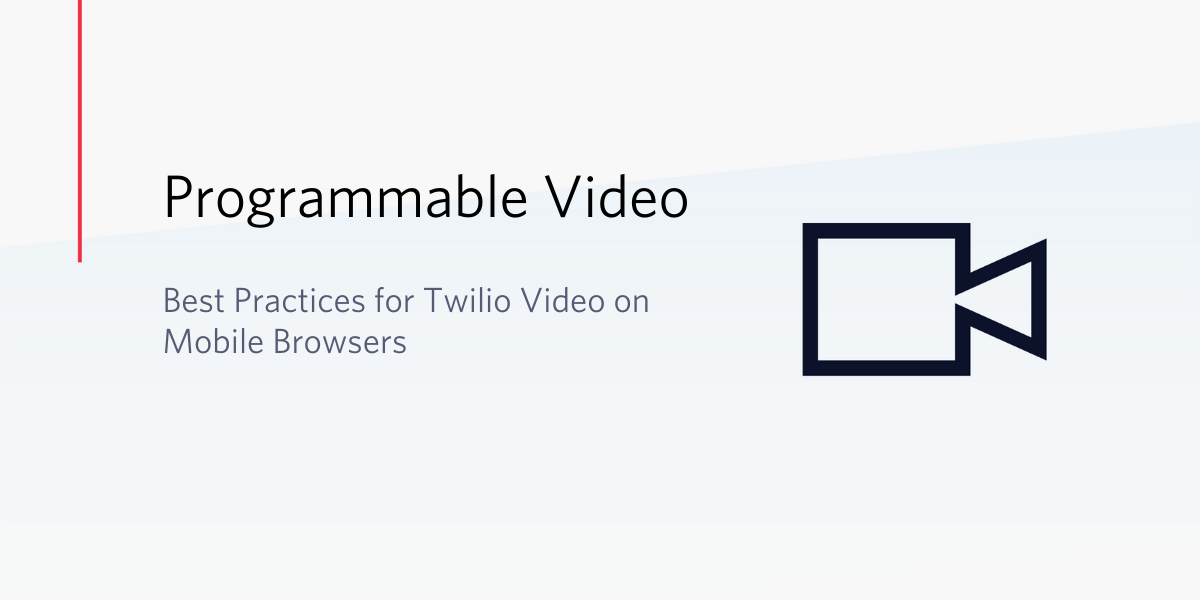 Best Practices for Twilio Video on Mobile Browsers - Twilio
