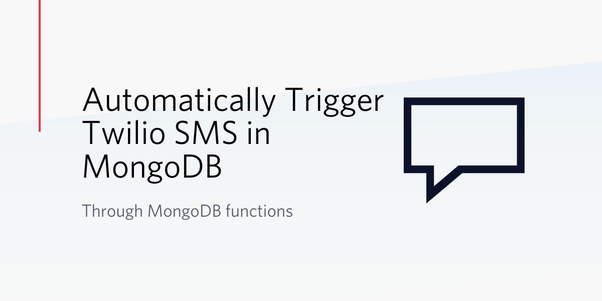 Automatically Trigger Twilio SMS in MongoDB through MongoDB Functions - Twilio