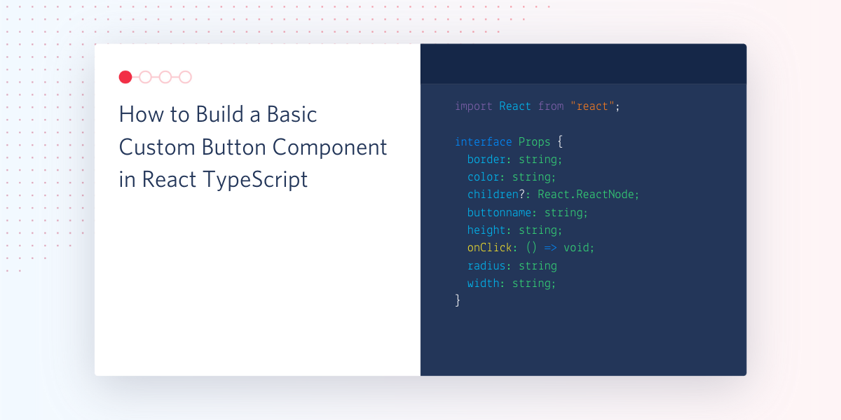 How to Build a Custom Button Component in React TypeScript - Twilio