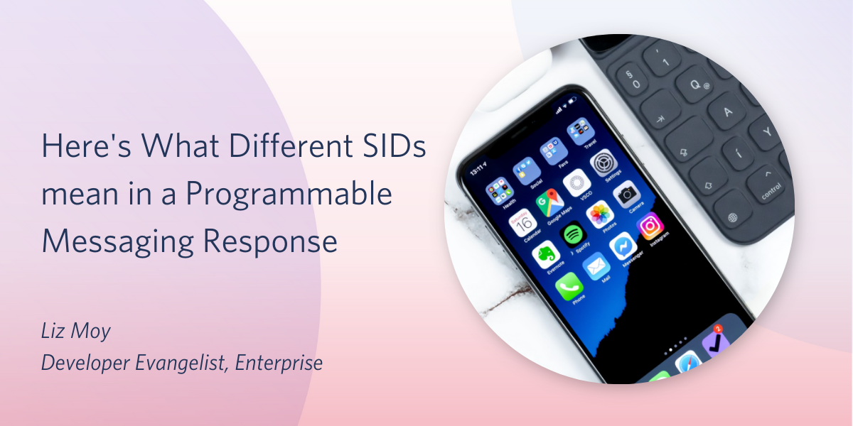 Here's What Different SIDs mean in a Programmable Messaging Response - Twilio