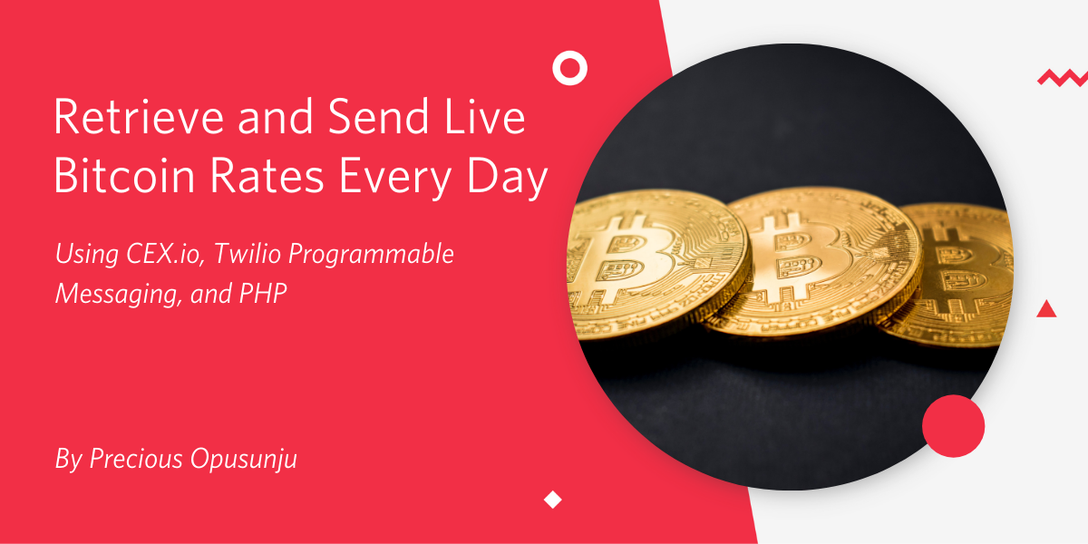 Retrieve and Send Live Bitcoin Rates Every Day Using CEX.io, Twilio SMS, and PHP - Twilio