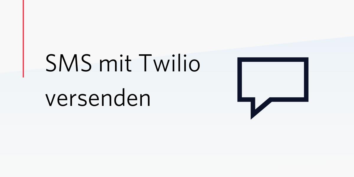 SMS mit Twilio versenden - Twilio