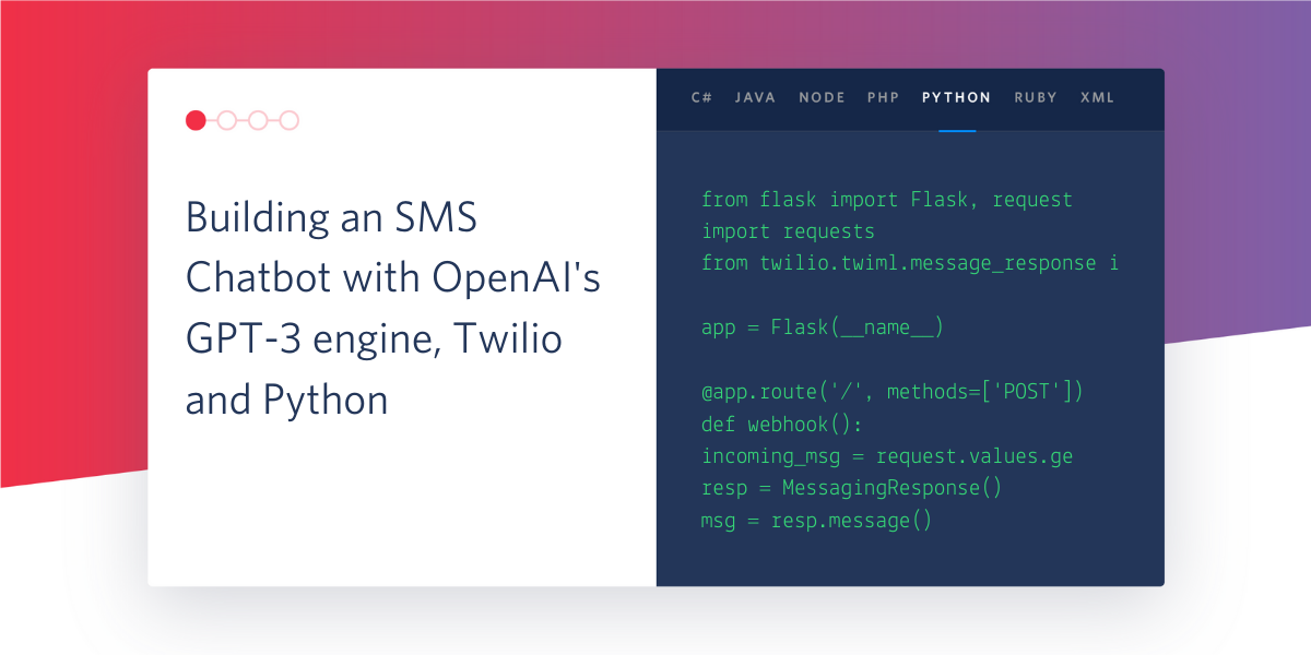 Building a Chatbot with OpenAI's GPT-3 engine, Twilio SMS and Python - Twilio