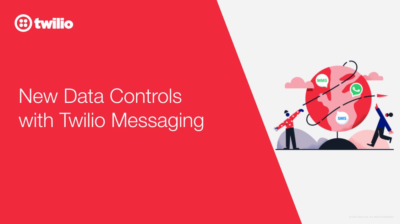 New Data Controls with Twilio Messaging - Twilio