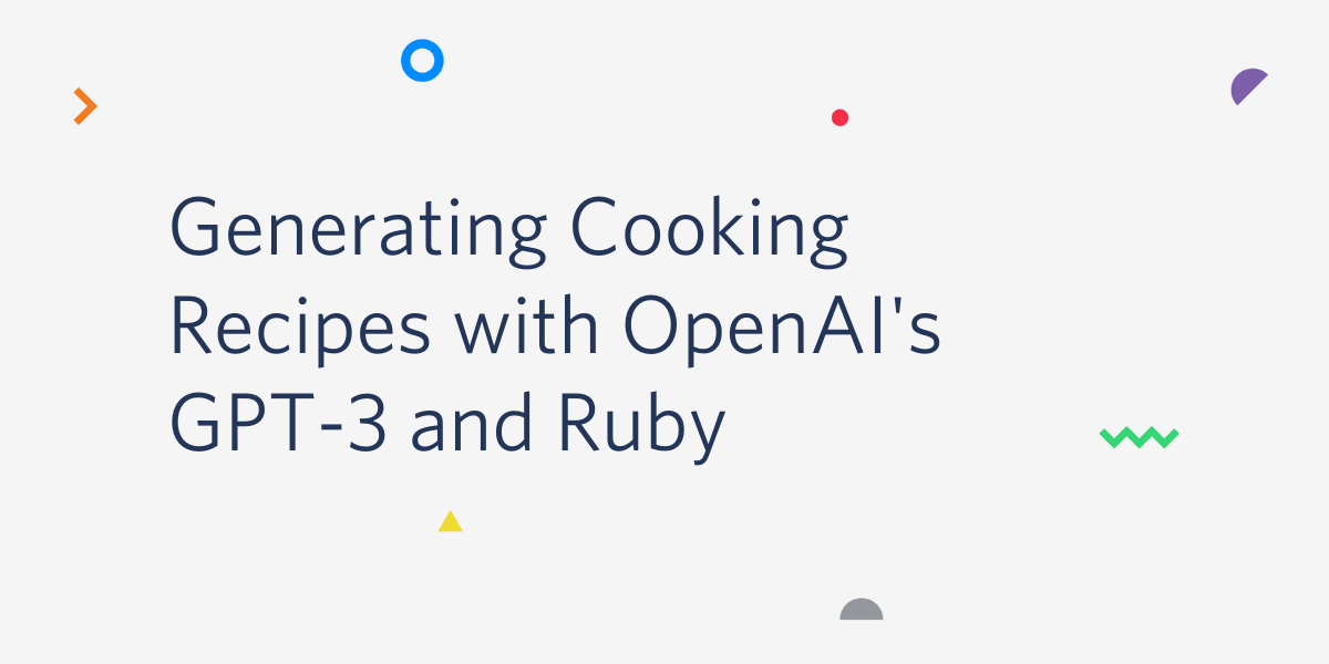 Generating Cooking Recipes with OpenAI's GPT-3 and Ruby
