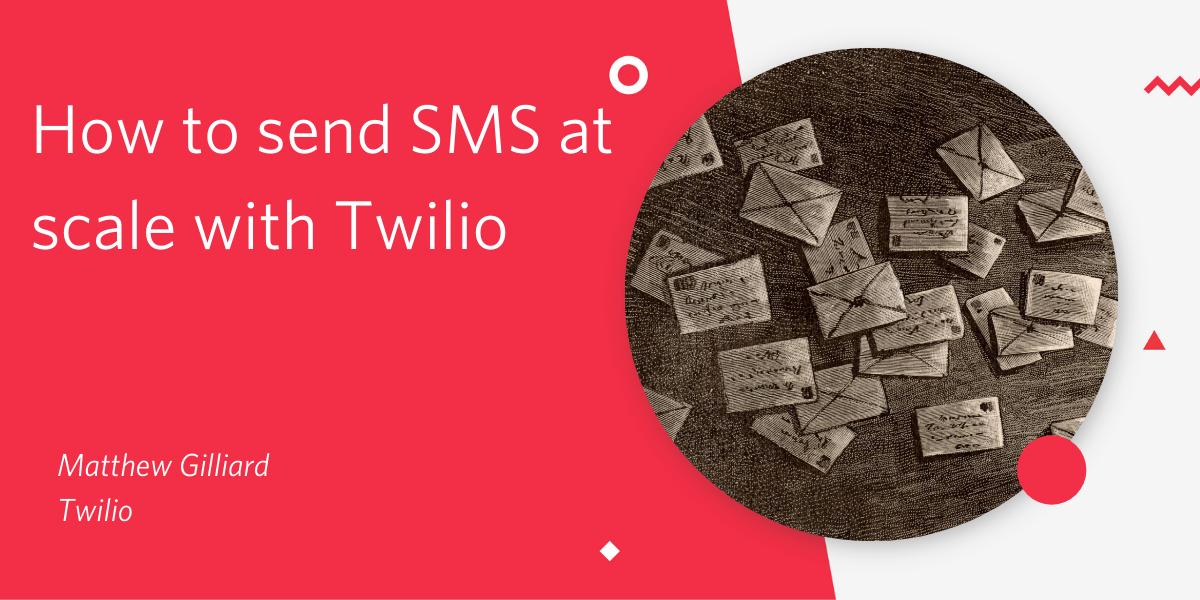 How to send SMS at scale with Twilio