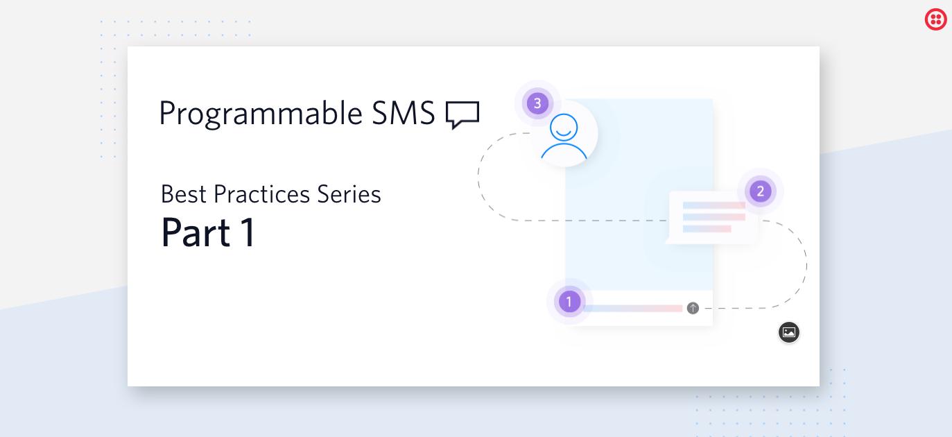 Twilio SMS Best Practices Part 1: API basics - Twilio