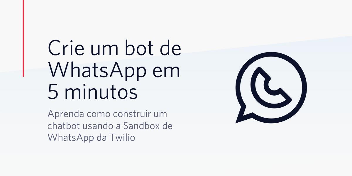Como criar um bot no WhatsApp em 5 minutos em Node.js - Twilio