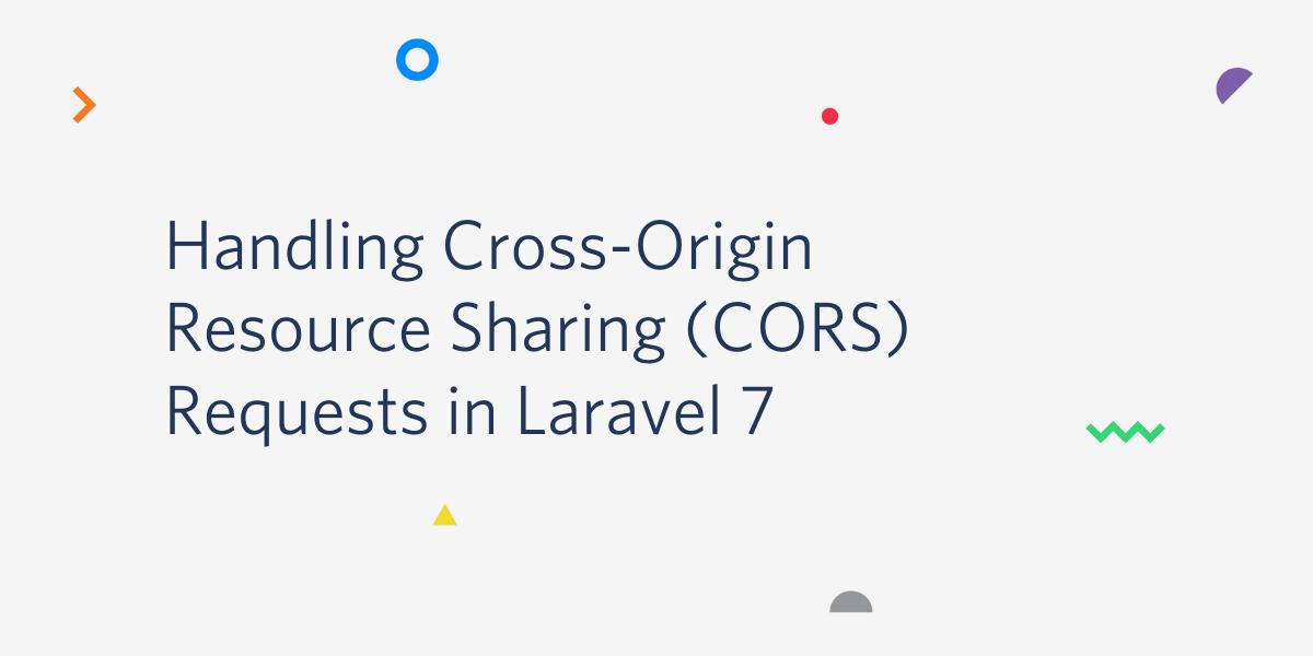 Handling Cross-Origin Resource Sharing (CORS) Requests in Laravel 7 - Twilio