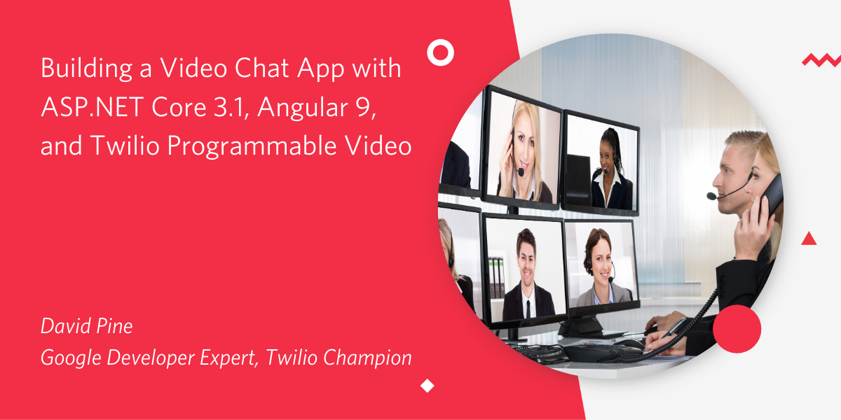 Building a Video Chat App with ASP.NET Core 3.1, Angular 9, and Twilio