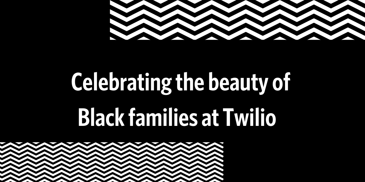 Celebrating the beauty of Black families at Twilio - Twilio
