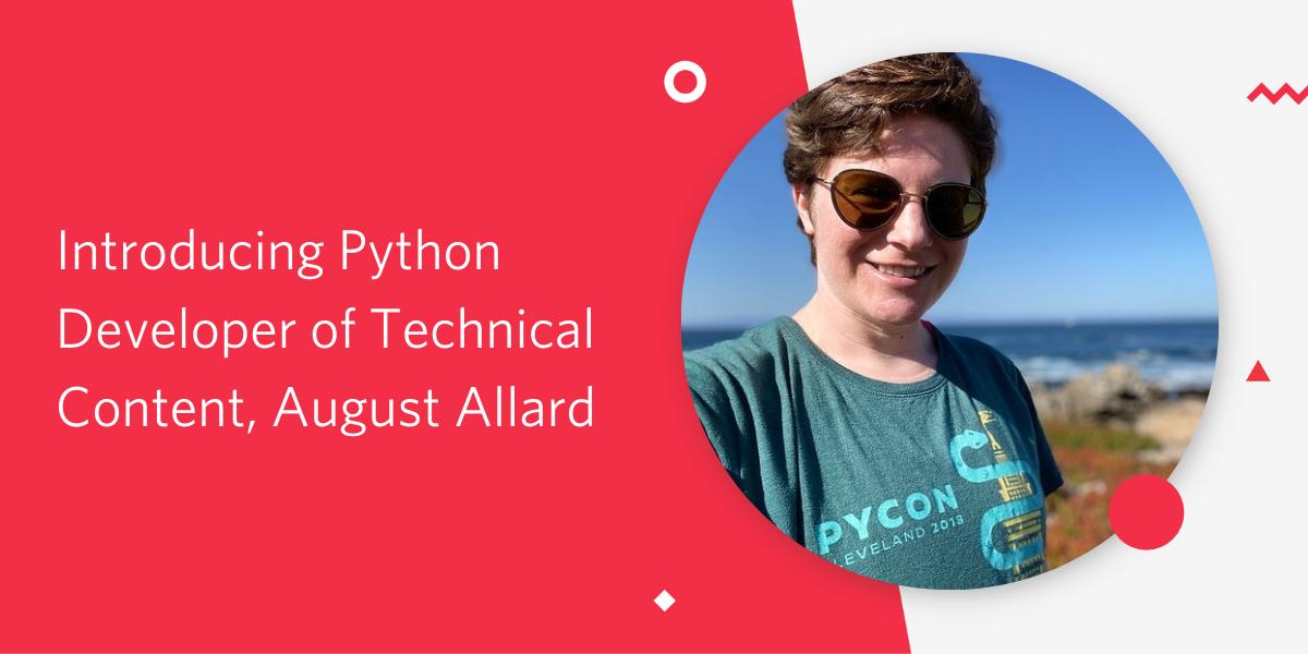 Introducing Python Developer for Technical Content, August Allard