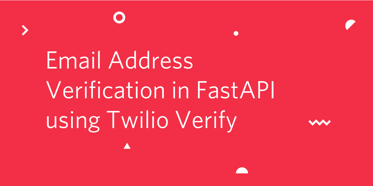 Email Address Verification in FastAPI using Twilio Verify