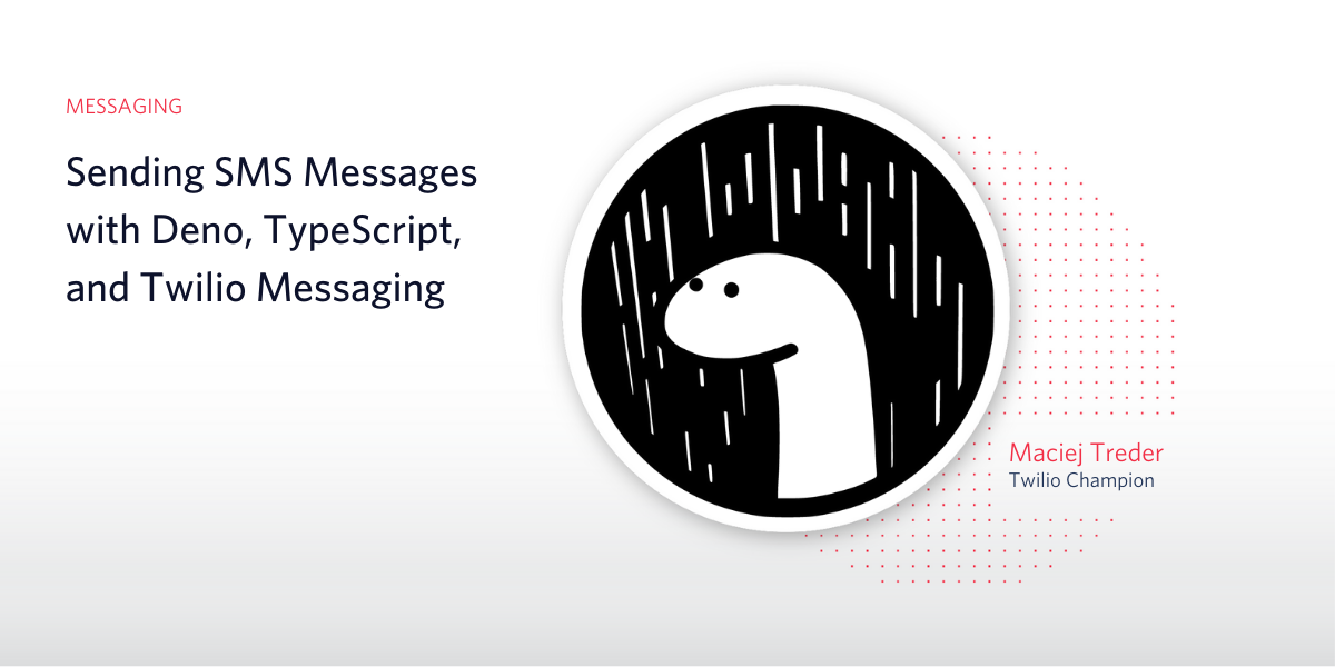 Sending SMS Messages with Deno, TypeScript, and Twilio Messaging - Twilio