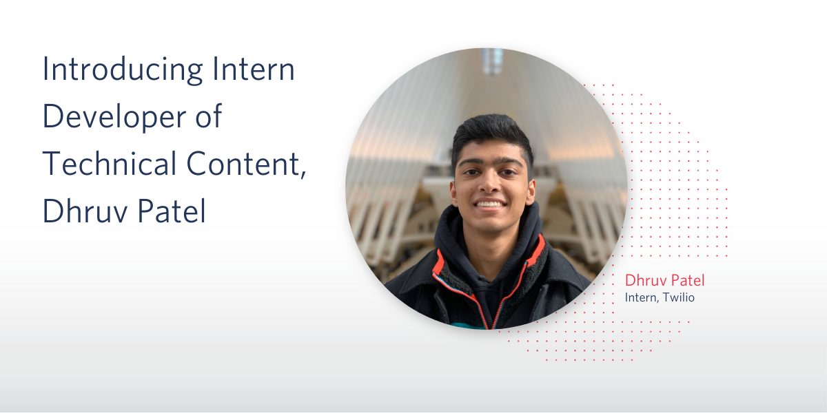 Introducing Intern Developer of Technical Content, Dhruv Patel