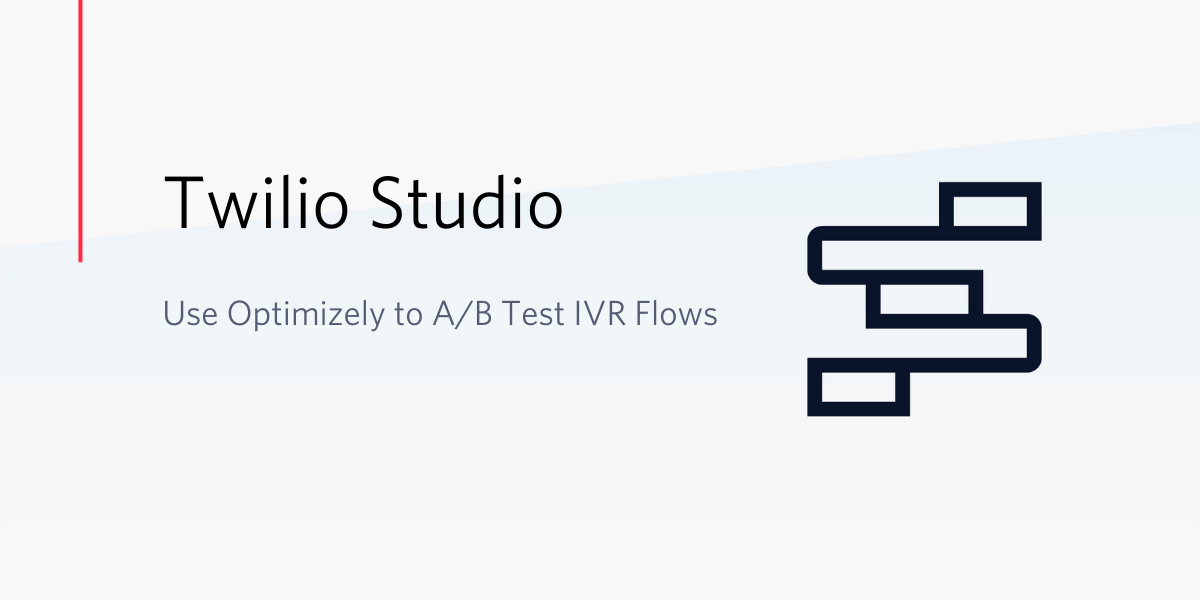 How to Use Optimizely to A/B Test Twilio IVR Flows - Twilio