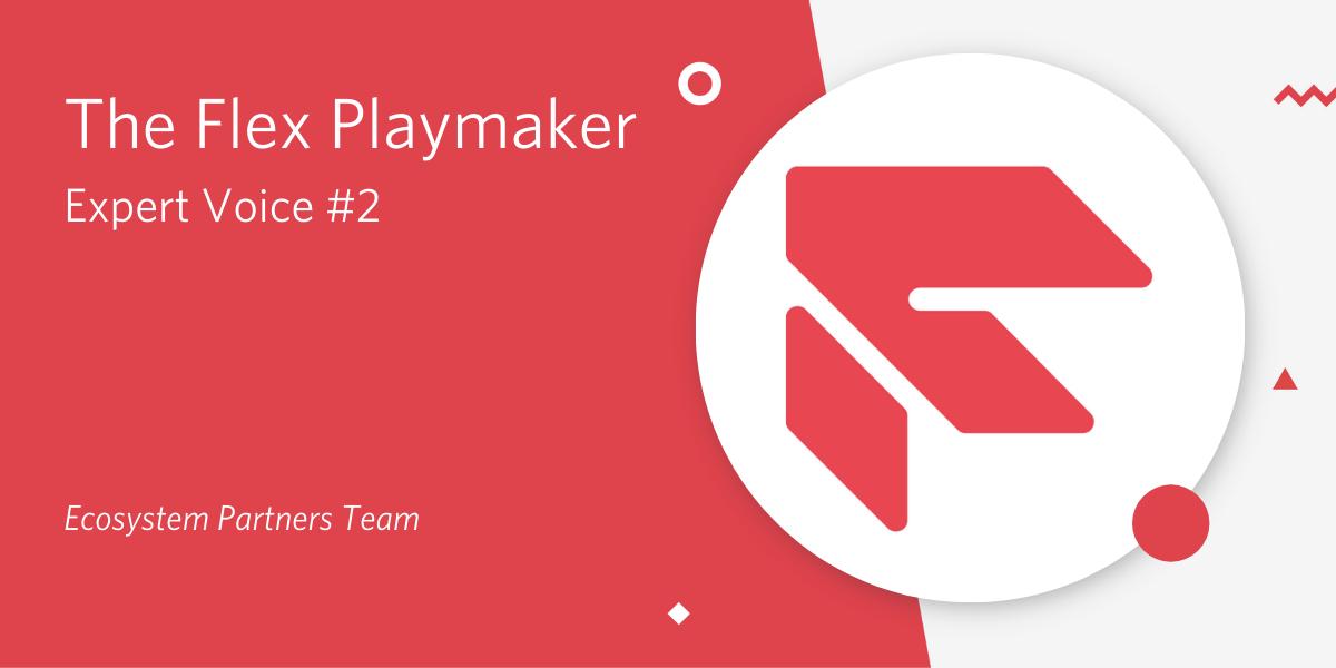 The Flex Playmaker Expert Voice #2 – The Partner Ecosystem Team - Twilio