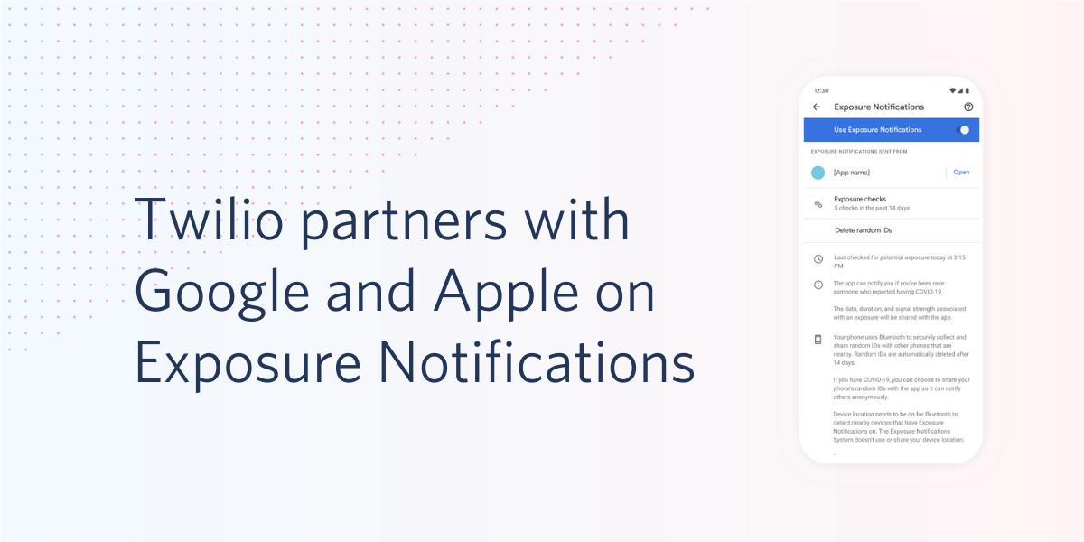 Twilio partners with Google and Apple on Exposure Notifications - Twilio