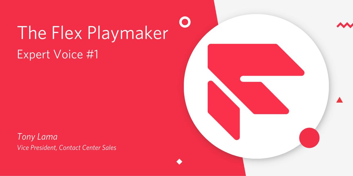 The Flex Playmaker Expert Voice #1 – Tony Lama - Twilio