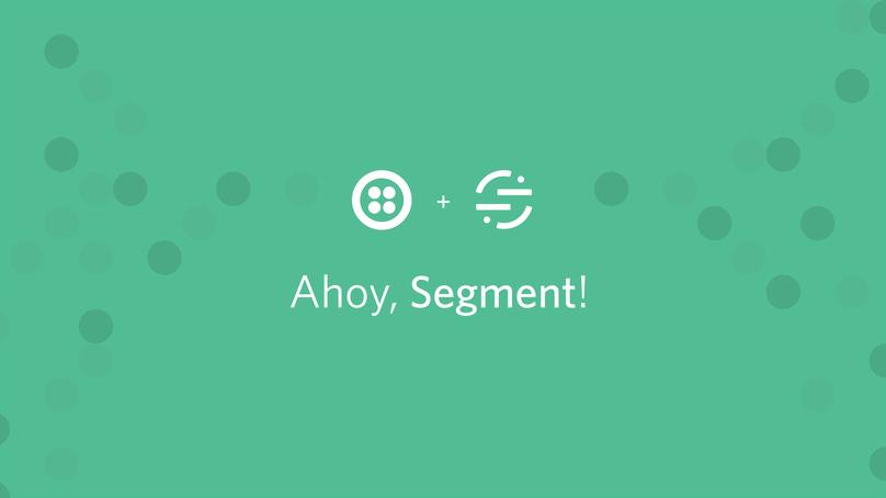 Ahoy, Segment: The Leading Customer Data Platform Joins Twilio - Twilio