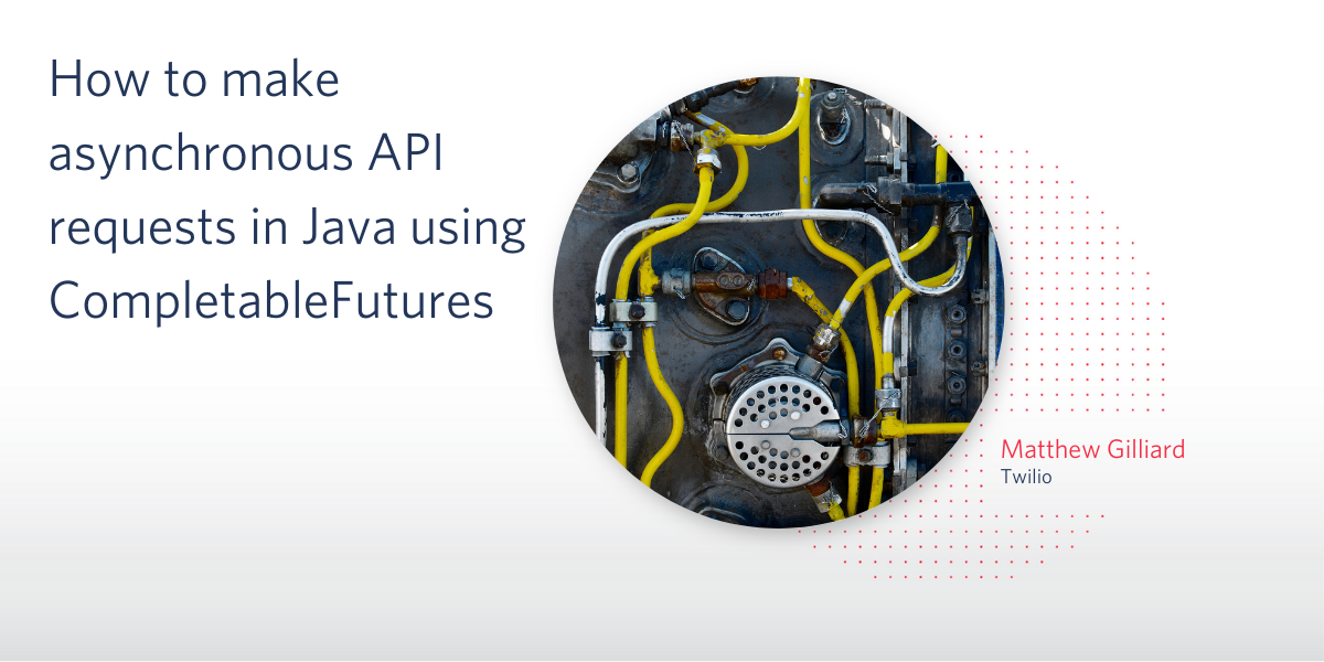 How to make asynchronous API requests in Java using CompletableFutures - Twilio