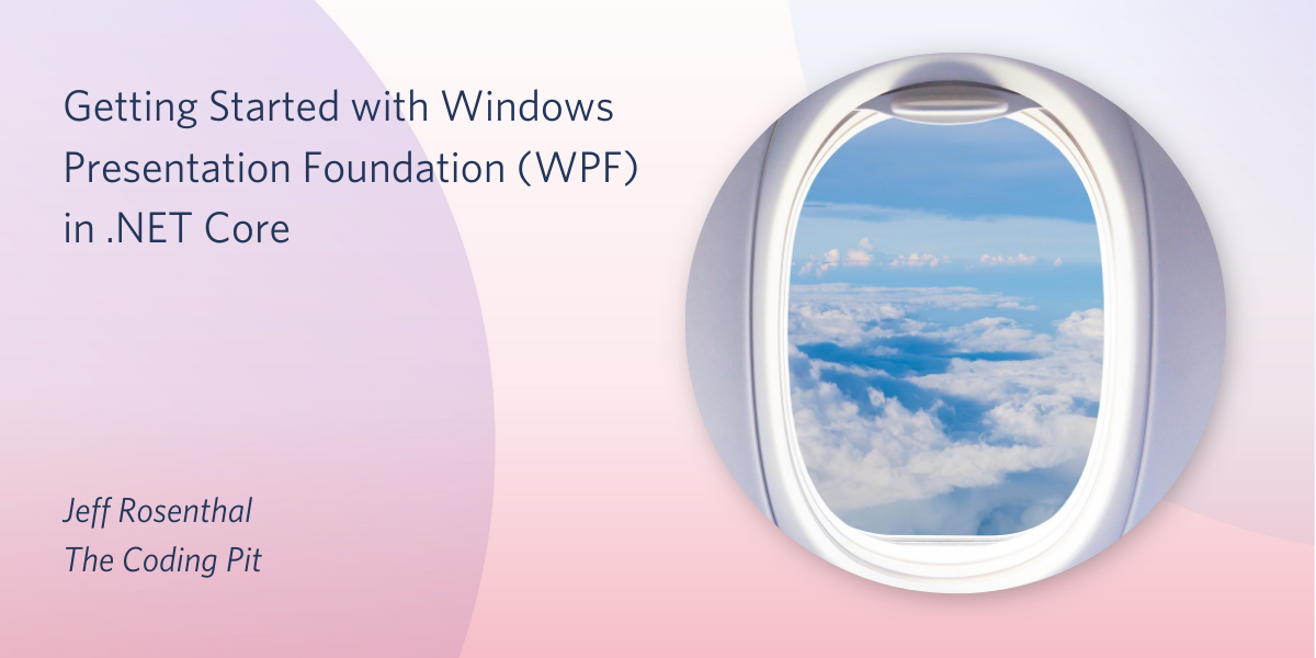 Getting Started with Windows Presentation Foundation in .NET Core - Twilio