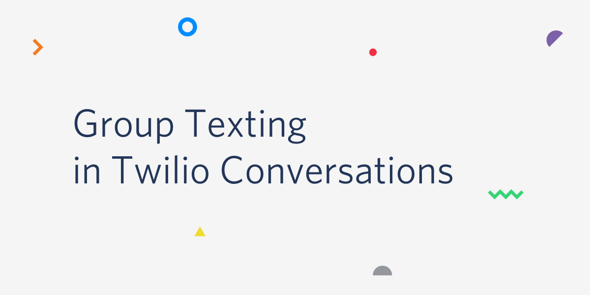 Introducing Group Texting with Twilio Conversations - Twilio