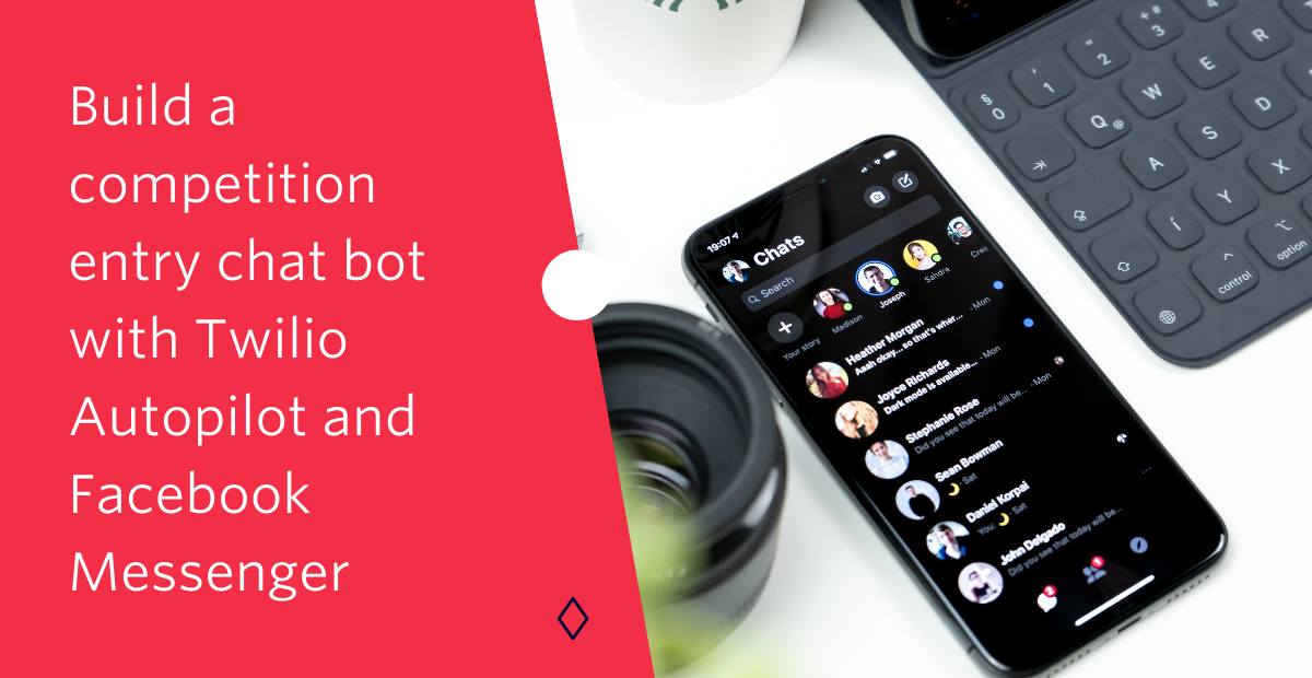 Build a competition entry chat bot with Twilio Autopilot and Facebook Messenger