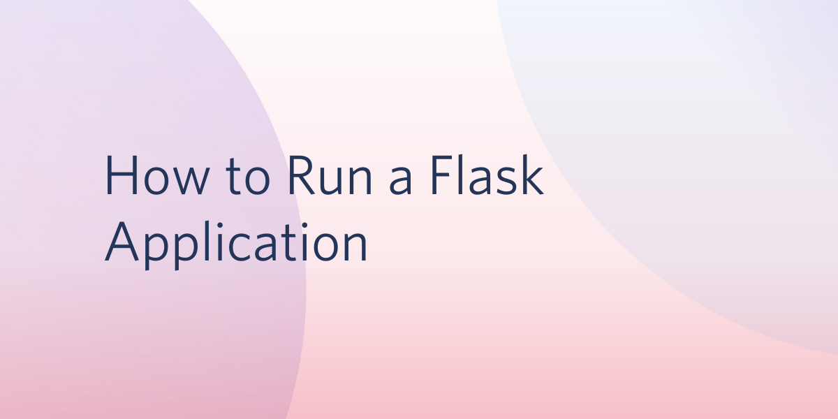 How to Run a Flask Application - Twilio